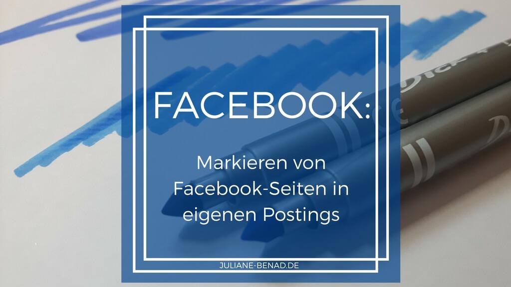 Facebook Seiten in eigenen Postings verlinken