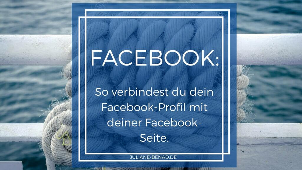Facebook-Seite (Fanpage) mit dem Facebook-Profil verbinden