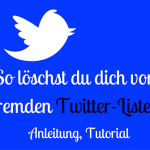 Twitter-Listen: So löschst du dich aus fremden Listen – Anleitung