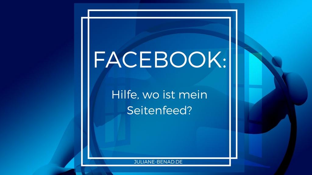 Hilfe, wo ist mein Facebook-Seitenfeed?