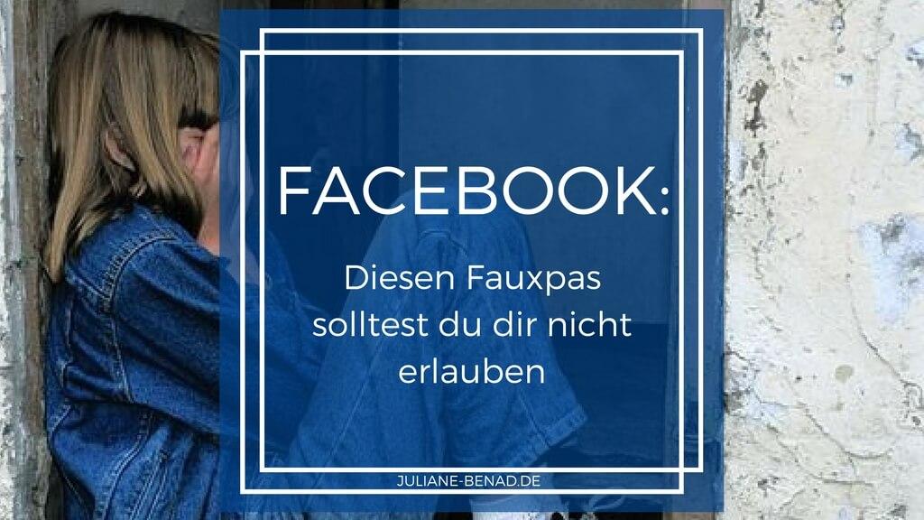 Diesen Facebook-Fauxpas solltest du dir nicht erlauben