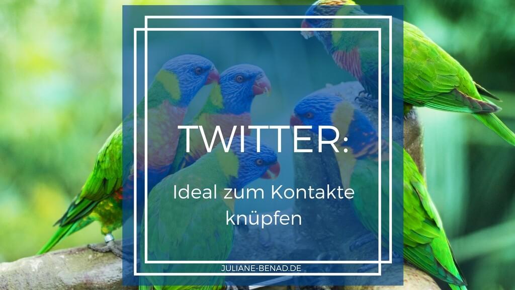 Twitter: Ideal zum Kontakte knüpfen