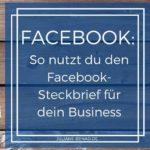 Facebook: So nutzt du den Steckbrief für dich und dein Business