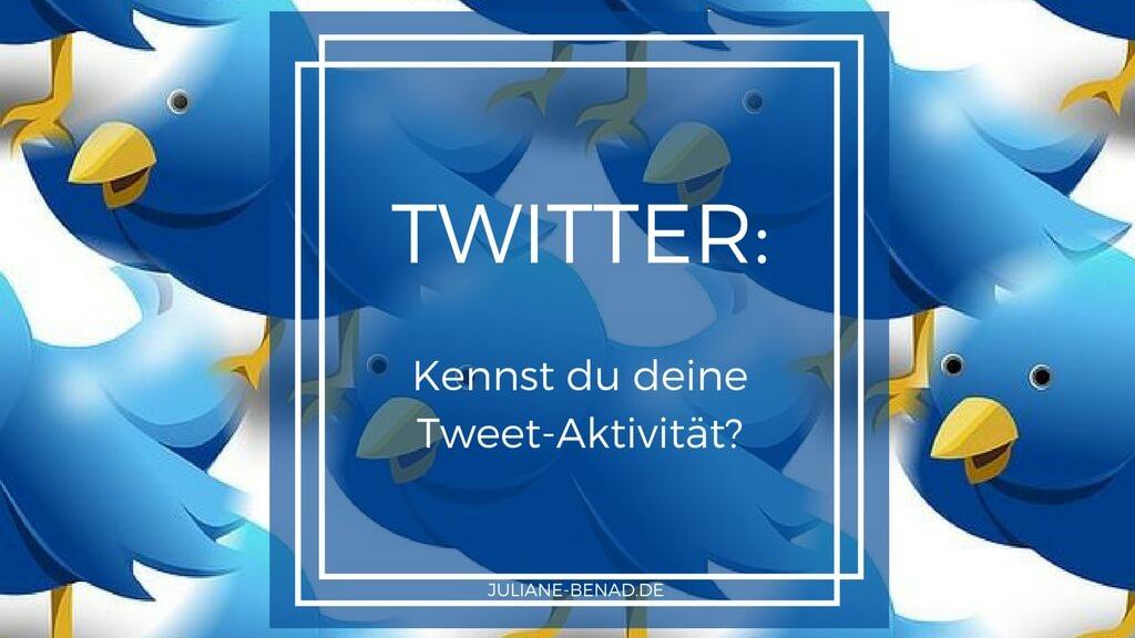 Kennst du deine Tweet-Aktivität?
