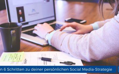 In 6 Schritten zu deiner persönlichen Social Media-Strategie