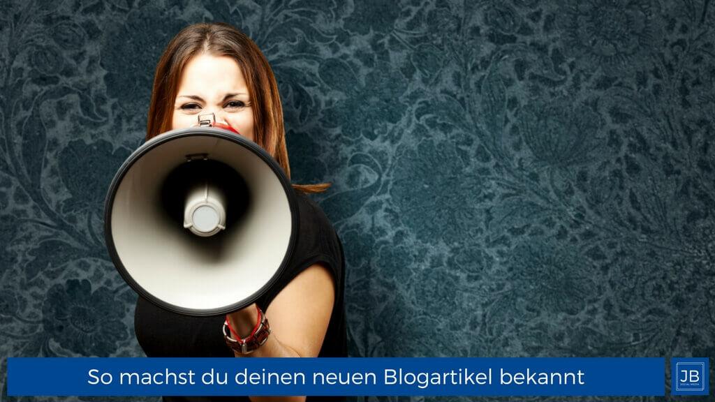 So machst du deinen neuen Blogartikel bekannt