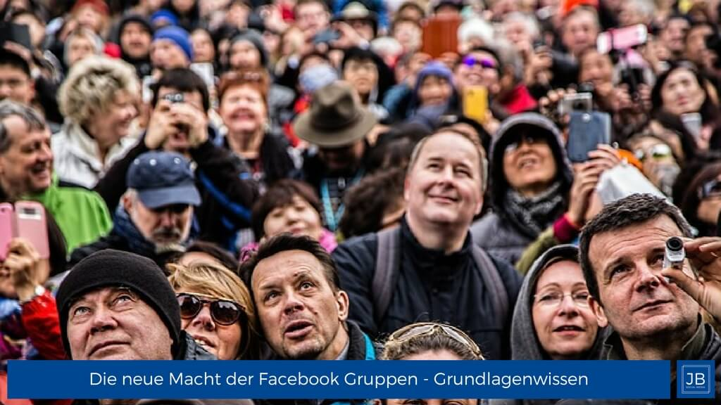 Die neue Macht der Facebook Gruppen – Grundlagenwissen