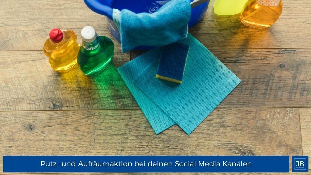 Putz- und Aufräumaktion bei deinen Social Media Kanälen