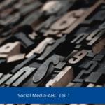 Social Media ABC - Teil 1