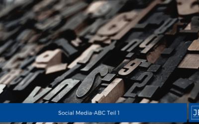 Social Media ABC – Teil 1